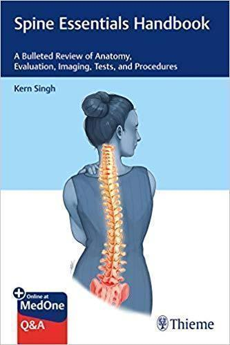 Spine Essentials Handbook  A Bulleted Review of Anatomy  Evaluation  Imaging Tests  and Procedures 2019 - اورتوپدی