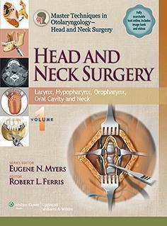 Master Techniques in Otolaryngology - Head and Neck Surgery: Head and Neck Surgery: Thyroid, Parathyroid, Salivary Glands, Paranasal Sinuses and Nasopharynx 2014 - گوش و حلق و بینی