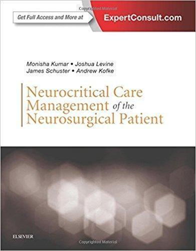 Neurocritical Care Management of the Neurosurgical Patient  2017 - نورولوژی