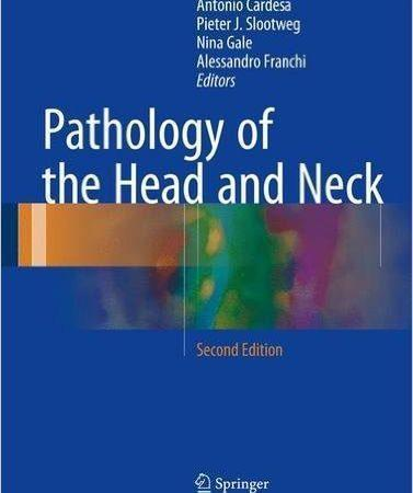 Pathology of the Head and Neck 2017 - پاتولوژی