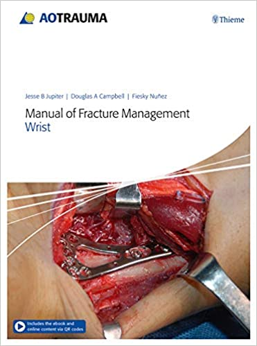 Manual of Fracture Management - Wrist +video 2019 - اورتوپدی