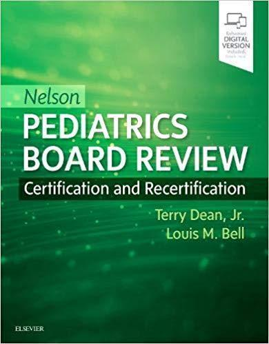 Nelson Pediatrics Board Review: Certification and Recertification 2019 - اطفال