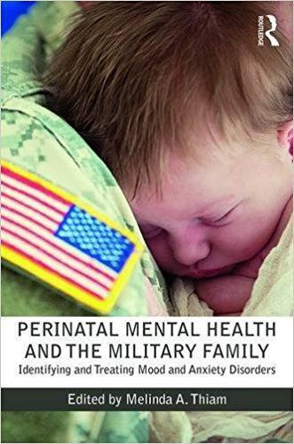 Perinatal Mental Health and the Military Family  2017 - روانپزشکی