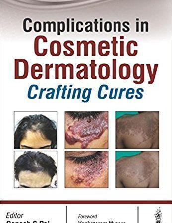 Complications in Cosmetic Dermatology: Crafting Cures  2016 - پوست