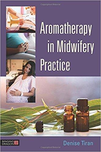 Aromatherapy in Midwifery Practice  2016 - زنان و مامایی