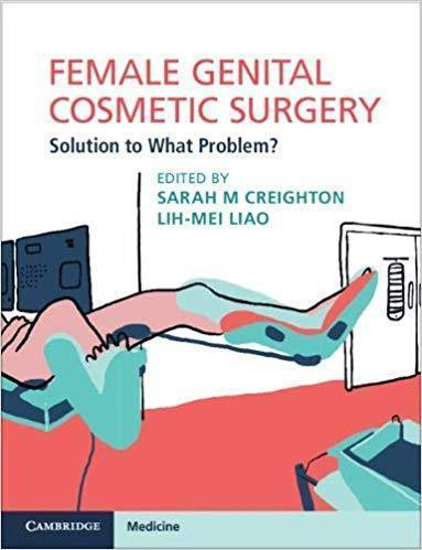 Female Genital Cosmetic Surgery: Solution to What Problem 2019 - جراحی