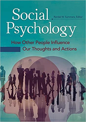 Social Psychology: How Other People Influence Our Thoughts and Actions 2017 - روانپزشکی