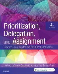 Prioritization, Delegation, and Assignment: Practice Exercises for the NCLEX Examination 2019 - پرستاری