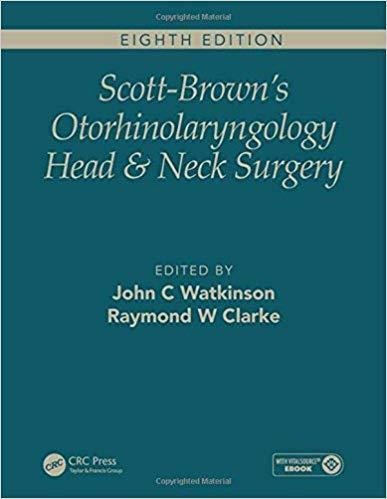 Scott Brown s Otorhinolaryngology and Head and Neck Surgery Eighth Edition 3 vol 2018 - گوش و حلق و بینی