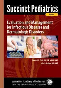 Succinct Pediatrics: Evaluation and Management for Infectious Diseases and Dermatologic Disorders  2016 - پوست