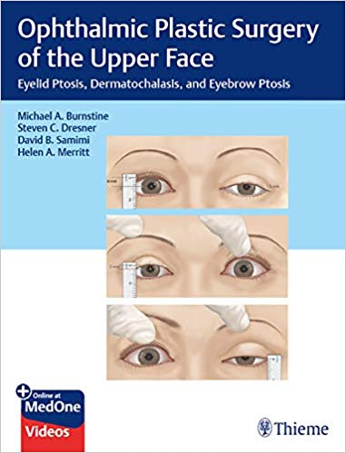 Ophthalmic Plastic Surgery of the Upper Face- Eyelid Ptosis- Dermatochalasis- and Eyebrow Ptosis 2020 - جراحی
