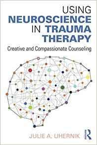 Using Neuroscience in Trauma Therapy  2016 - نورولوژی