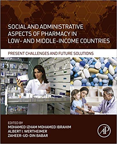 Social and Administrative Aspects of Pharmacy in Low- and Middle-Income Countries: Present Challenges and Future Solutions  2018 - فارماکولوژی