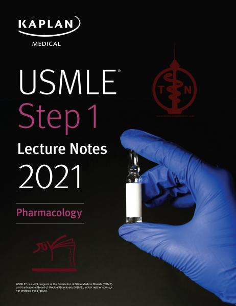 USMLE Step 1 Lecture Notes 2021: Pharmacology - آزمون های امریکا Step 1